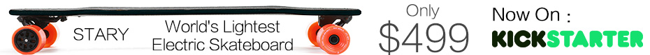 STARY : World's best Electric Skateboard. Get yours for $399