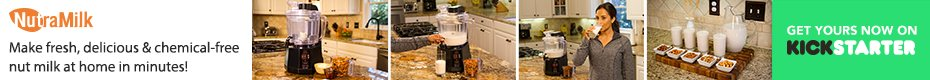 NutraMilk: Make Nut Milk & Butter In 12 Minutes Or Less