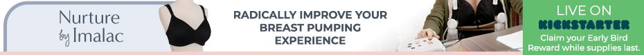 Nurture | Radically improve your breast pumping experience